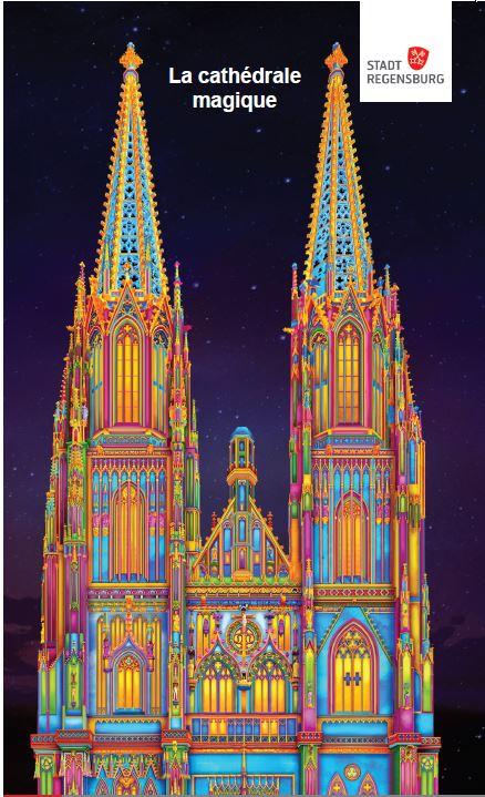 """Illumination """"La cathédrale magique"""" zum 150-jährigen Jubiläum der Regensburger Domtürme Lichtshow für die Domtürme"""