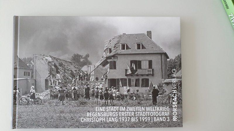 Regensburg im Zweiten Weltkrieg Historische Aufnahmen von Christoph Lang, Regensburgs erstem Stadtfotografen