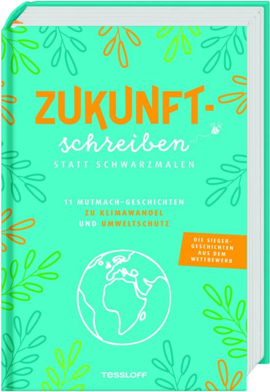 """11 Mutmach-Geschichten für junge Leute Blizz verlost drei Ausgaben von """"Zukunftschreiben statt Schwarzmalen"""""""