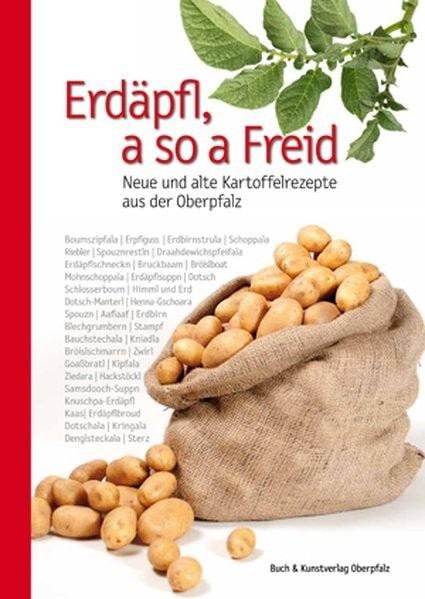 """Kartoffelrezepte aus der Oberpfalz Blizz verlost das Kochbuch """"Erdäpfel, a so a Freid"""" von Wolfgang Benkhardt"""