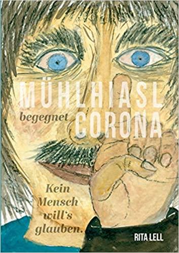 """Die Prophezeiung des Mühlhiasl Blizz verlost drei Ausgaben """"Mühlhiasl begegnet Corona"""" von Rita Lell"""
