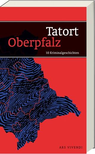 """Der Oberpfälzer lebt gefährlich Blizz Regensburg verlost das Buch """"Tatort Oberpfalz"""" mit zehn Kriminalgeschichten."""